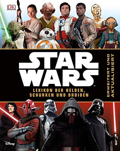 Star Wars Lexikon der Helden, Schurken und Droiden: Erweitert und aktualisiert