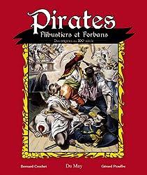 Pirates, Flibustiers et Forbans : Des origines au XXIe siècle
