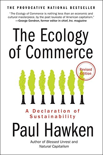 The Ecology of Commerce: A Declaration of Sustainability (Collins Business Essentials)
