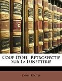 Telecharger Livres Coup D Oeil Retrospectif Sur La Lunetterie (PDF,EPUB,MOBI) gratuits en Francaise