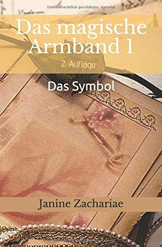 Das magische Armband 1 2.Auflage: Das Symbol (Armbänder Für Ereignisse)