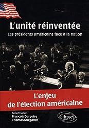 L'Unité Réinventée ; les Présidents Américains Face à la Nation