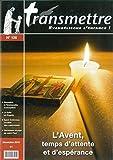 Revue Transmettre Evangelisons l'Enfance ! - l'Avent, Temps d'Attente et d'Espérance N 126 Decembre