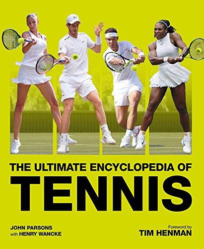 The Ultimate Encyclopedia of Tennis por John Parsons
