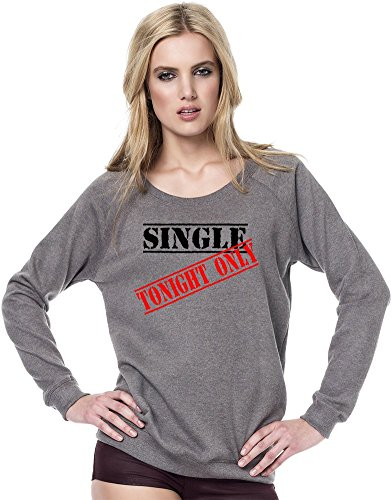 Single Tonight Only Womens Continental Sweatshirt X-Large (Continental Single)