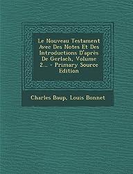 Le Nouveau Testament Avec Des Notes Et Des Introductions D'Apres de Gerlach, Volume 2... - Primary Source Edition