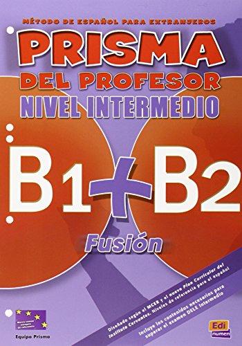 Prisma Fusión B1+B2 - Libro del profesor (Prisma Fusion)
