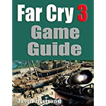Far Cry 3 Game Guide (English Edition)