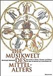 Die Musikwelt des Mittelalters: Neu e...