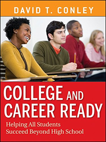 [College and Career Ready: Helping All Students Succeed Beyond High School] (By: David T. Conley) [published: January, 2012]