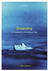 Dreaming: An Introduction to the Science of Sleep by J. Allan Hobson (2003-10-23)