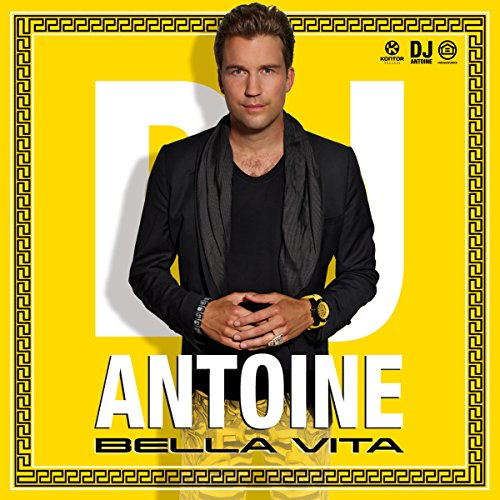 Bella Vita (DJ Antoine vs. Mad...