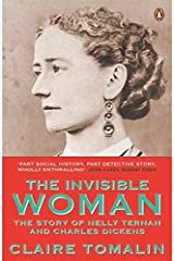 The Invisible Woman: The Story of Nelly Ternan and Charles Dickens Paperback