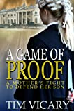A Game of Proof (The Trials of Sarah Newby) by Tim Vicary