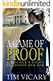 A Game of Proof: A Mother's Fight to Defend her Son (The Trials of Sarah Newby series Book 1)