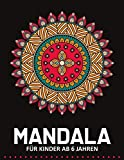 Mandala Für Kinder ab 6 Jahren: 55 Malvorlagen Mandalas - Malbuch Mandala...