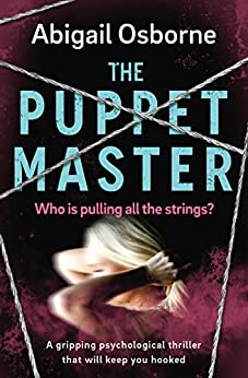 The Puppet Master: a gripping psychological thriller that will keep you hooked by [Osborne, Abigail]