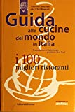 Scarica Libro Guida alle cucine del mondo in Italia I 100 migliori ristoranti (PDF,EPUB,MOBI) Online Italiano Gratis