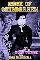 Rose Of Skibbereen Book Three: Rose Of Skibbereen Series