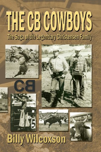 The CB Cowboys: The Saga of the Legendary Christensen Family por Billy Wilcoxson
