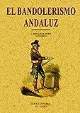 El bandolerismo : criminología del campo andaluz