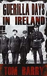 Guerilla Days in Ireland by Tom Barry (2013-07-15)