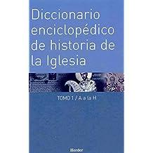 Diccionario enciclopédico de historia de la Iglesia: 2 (Enciclopedia de Teología e Iglesia)