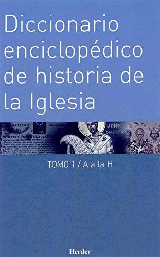 Diccionario enciclopédico de historia de la Iglesia: 2 (Enciclopedia de Teología e Iglesia) por Walter Kasper