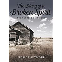 The Diary of a Broken Spirit: The secrets of a home
