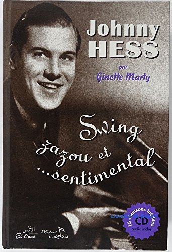 Johnny Hess : Swing, zazou et... sentime...