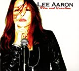 Lee Aaron: Fire and Gasoline (Digipak) (Audio CD)