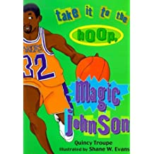 Take It to the Hoop, Magic Johnson by Quincy Troupe (2000-09-04)