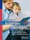 Asperger-Syndrom: Das erfolgreiche Praxis-Handbuch für Eltern und Therapeuten