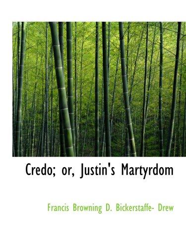 Credo; or, Justin's Martyrdom