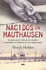 Nacidos en Mauthausen par Wendy Holden
