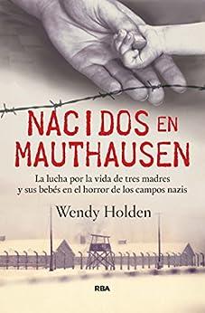Nacidos en Mauthausen (OTROS NO FICCIÓN) eBook: Wendy