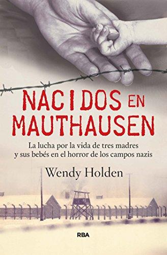 Nacidos en Mauthausen (OTROS NO FICCIÓN) de [Holden, Wendy]