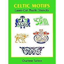 Celtic Motifs Laser-Cut Plastic Stencils (Laser-Cut Stencils) by Charlene Tarbox (1997-06-02)