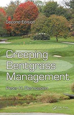 [Creeping Bentgrass Management] (By: Peter H. Dernoeden) [published: July, 2012]