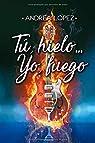 Tú, hielo... yo, fuego par López