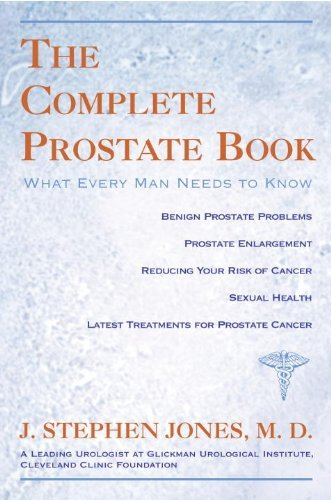 Complete Prostate Book: What Every Man Needs to Know (English Edition)