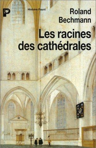 Les racines des cathédrales : L'arc...