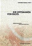 Die Ortsnamen von Basel: Namenbuch Basel-Stadt 2