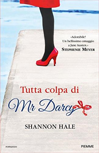 tutta colpa di Mr Darcy di [Hale, Shannon]