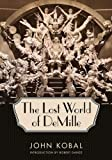 The Lost World of DeMille (Hollywood Legends)