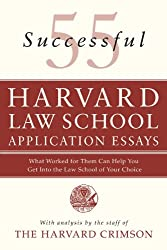 [(55 Successful Harvard Law School Application Essays: What Worked for Them Can Help You Get Into the Law School of Your Choice)] [Author: Harvard Crimson] published on (June, 2007)