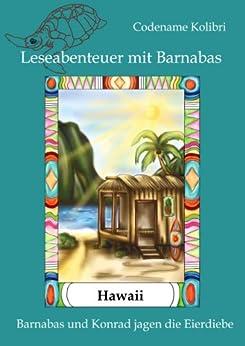 Leseabenteuer mit Barnabas: Hawaii - Barnabas und Konrad jagen die Eierdiebe (2) von [Kolibri, Codename]