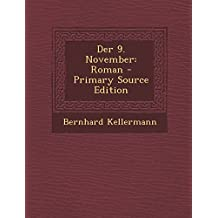 Der 9. November: Roman - Primary Source Edition