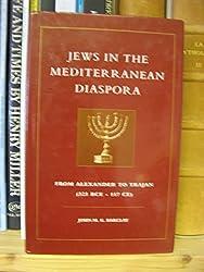 Jews in the Mediterranean Diaspora: From Alexander to Trajan (323 BCE-117 CE)