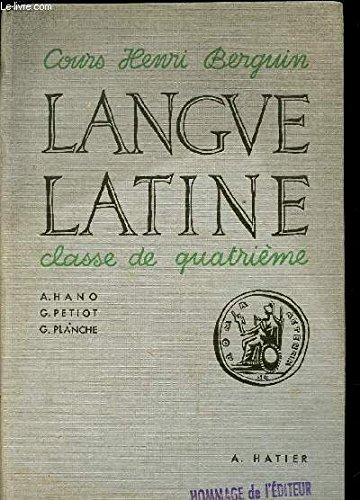 LANGUE LATINE - CLASSE DE QUATRIEME / COURS HENRI BERGUIN.